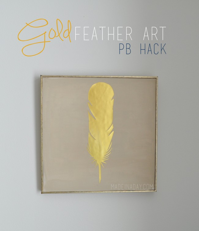 DIY-Gold-Feather-Art-PB-Hack-madeinaday.com_-650x752