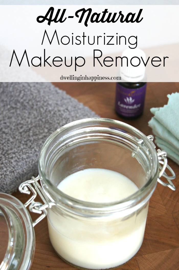 All Natural Beauty Products For: All-Natural Moisturizing Makeup Remover