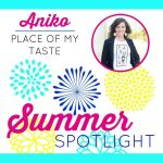 Summer Spotlight: Aniko from Place of my Taste