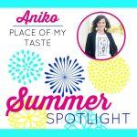 Summer Spotlight: Aniko from Place of my Taste