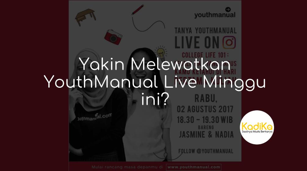 Yakin Melewatkan YouthManual Live Minggu ini