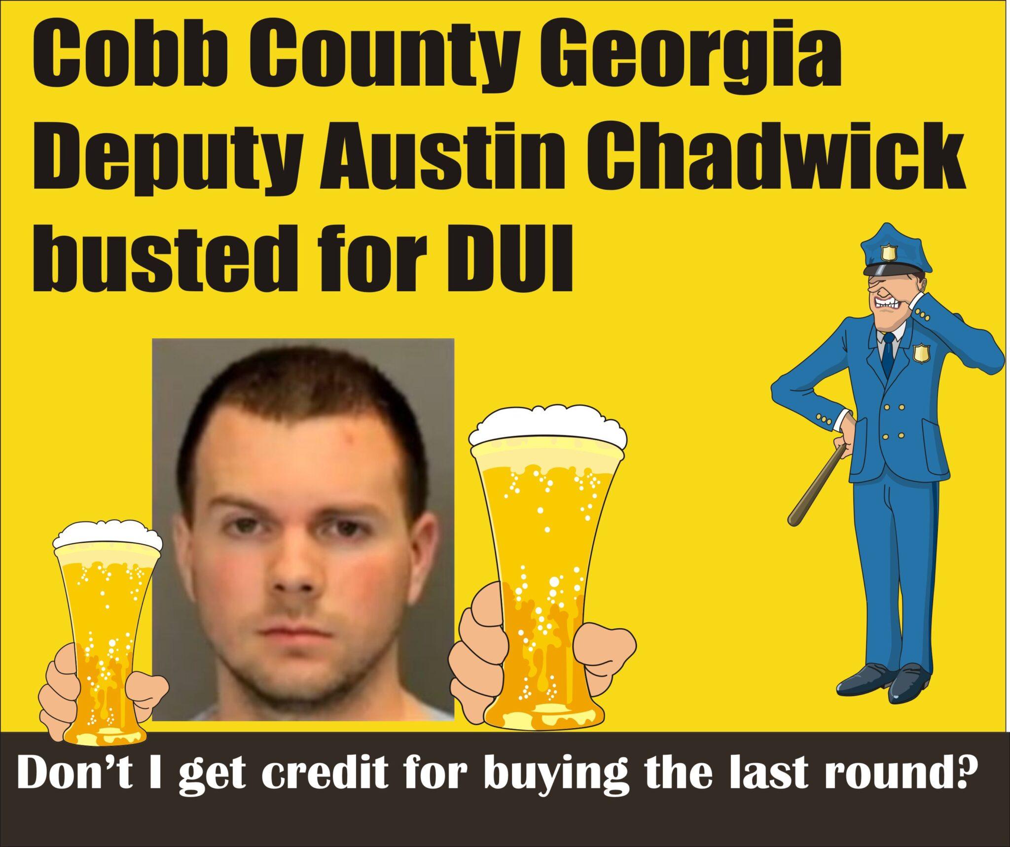Georgia: Cobb County Sheriff Deputy Austin Chadwick charged with DUI