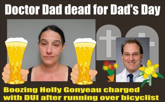 Doctor Dad Dead for Fathers Day Holly Gonyeau charged with DUI