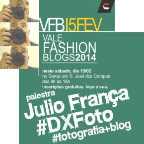 Como foi a participação do DXFoto no Vale Fashion Blogs 2014