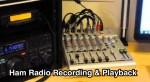 Ham Radio Recording and Playback