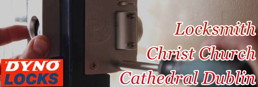 Locksmith Near Christ Church Cathedral Dublin