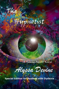 "Special Edition of ""The Hypnotist"" by Alyssa Devine for Readers with Dyslexia"