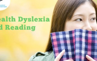 Stealth Dyslexia and Reading