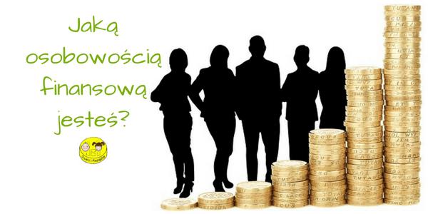 Jaką osobowością finansową jesteś?