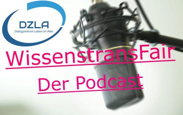 Podcast DZLA Dialogzentrum Leben im Alter