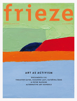 Frieze Issue 149: Art and Activism