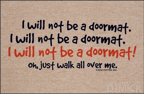 walk over me - doormat