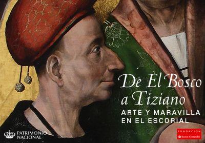 De El Bosco a Tiziano. Arte y maravilla en El Escorial