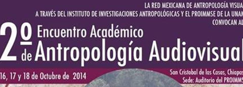 Segundo Encuentro Académico de Antropología Audiovisual