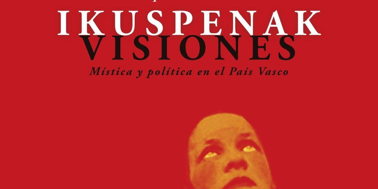 """Exposición """"Visiones. Mística y política en el País Vasco"""""""