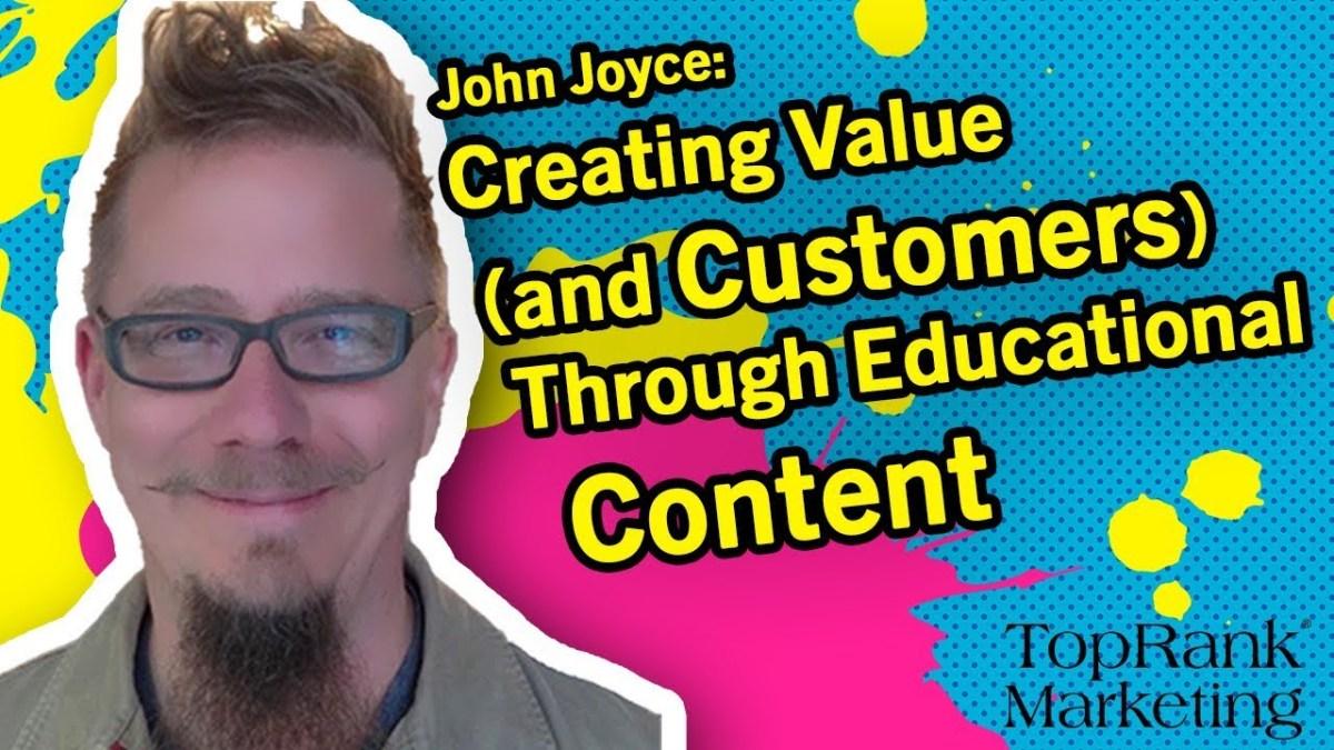 Break Free B2B Series: John Joyce on Taking B2B Content Marketing Back 2 Basics