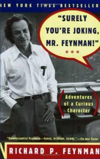 Surely You're Joking Mr Feynman, by Richard Feynman
