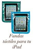 Fundas táctiles para iPad