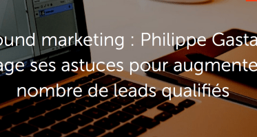 Inbound marketing : 5 astuces pour augmenter le nombre de leads qualifiés