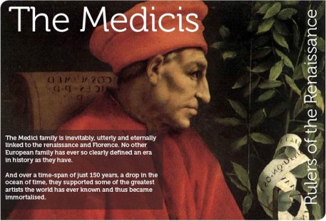 The Medici family is inevitable, utterly and eternally linked to the Renaissance and Florence