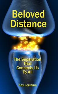 Beloved Distance - The Separation That Connects Us to All