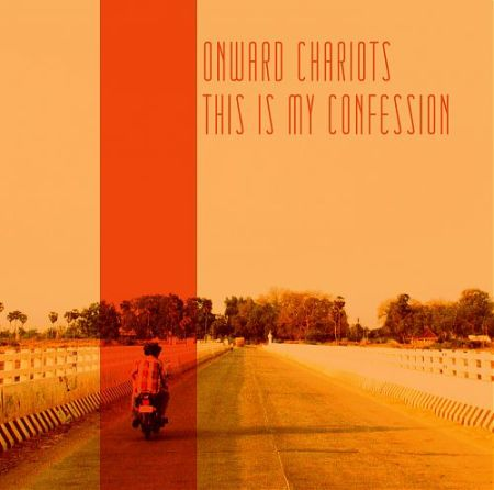 Onward Chariots This Is My Confession