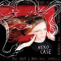 Neko Case THEWORSETHINGSGET