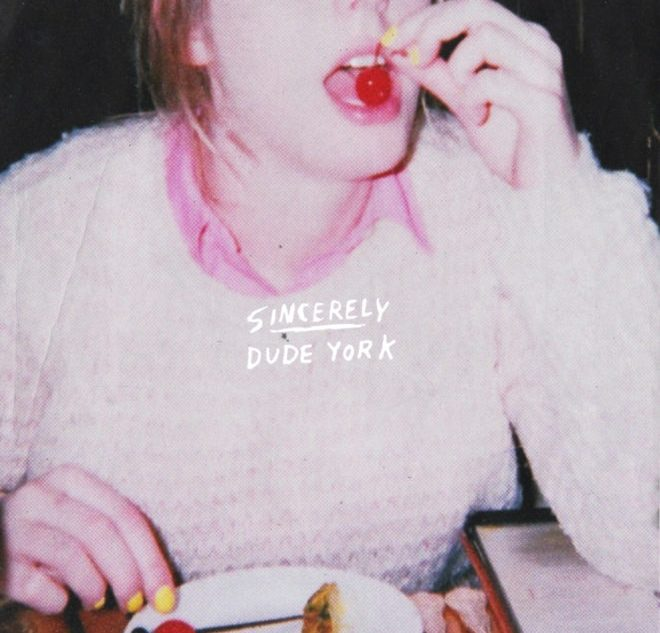 Dude York – Sincerely Review