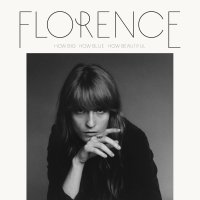 florence and the machine How Big, How Blue, How Beautiful