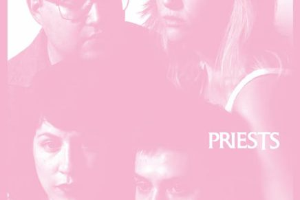 Priests – Nothing Feels Natural Review