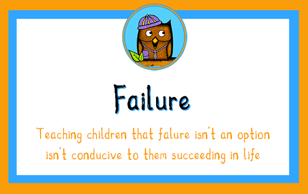 Stop Teaching Our Children That Failure Isn't An Option