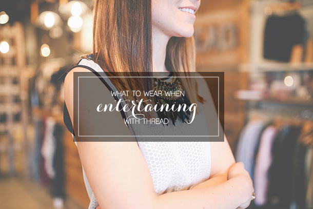 what to wear when your hosting