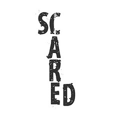 the word 'scared' arranged vertically