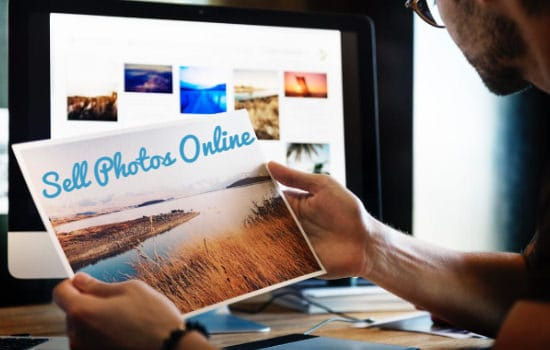 Sell Photos Online: 10 Best Photo Selling Sites