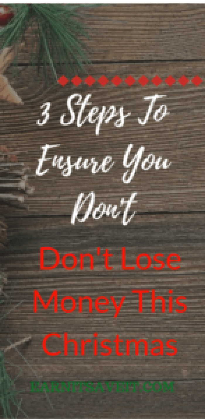 Don't lose money this Christmas. Take 3 steps to ensure that doesn't happen.