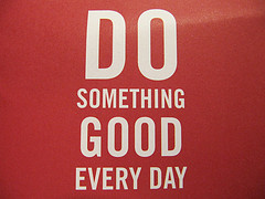 Do Something Good Every Day | Source: HowardLake on Flickr via CC BY-SA 2.0 Licence