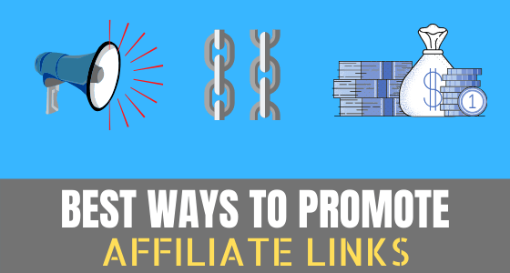 best way to promote affiliate links