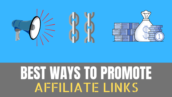 what are the best ways to promote affiliate links
