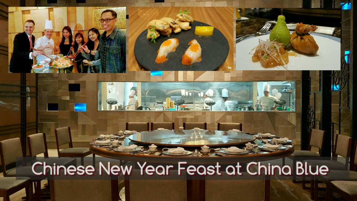 Lunar New Year Feast @ China Blue by Jereme Leung + My #HappybEarthday Ganap