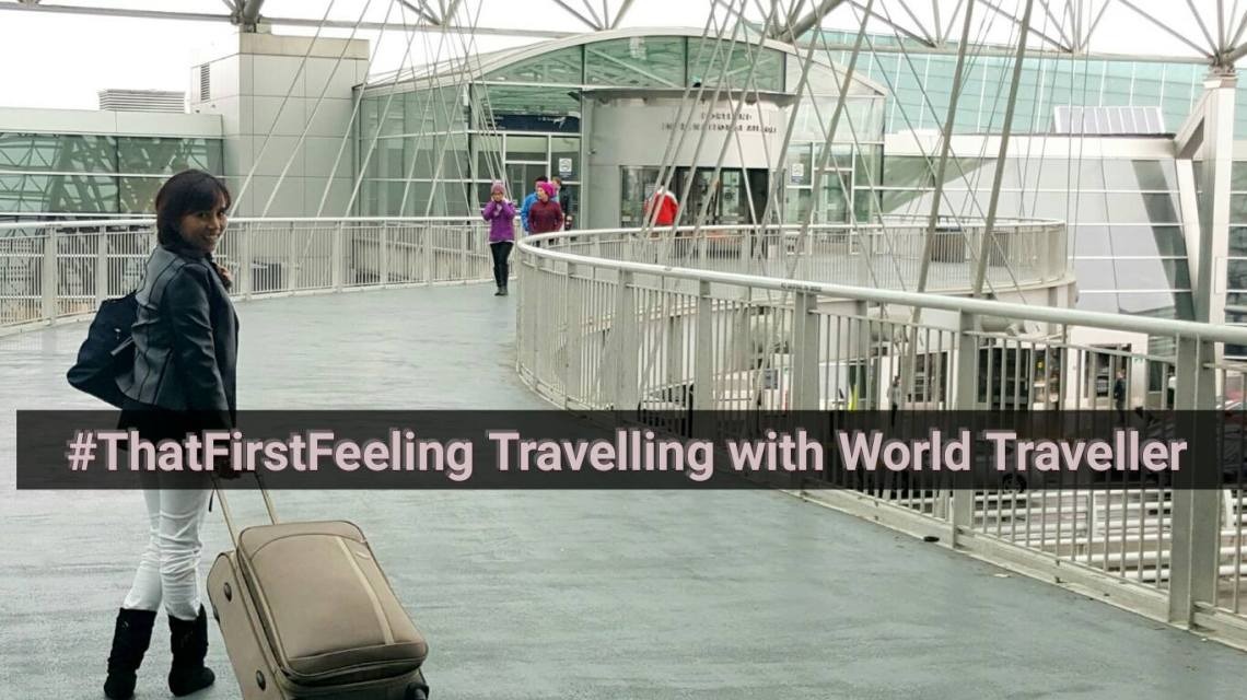 World Traveller #ThatFirstFeeling