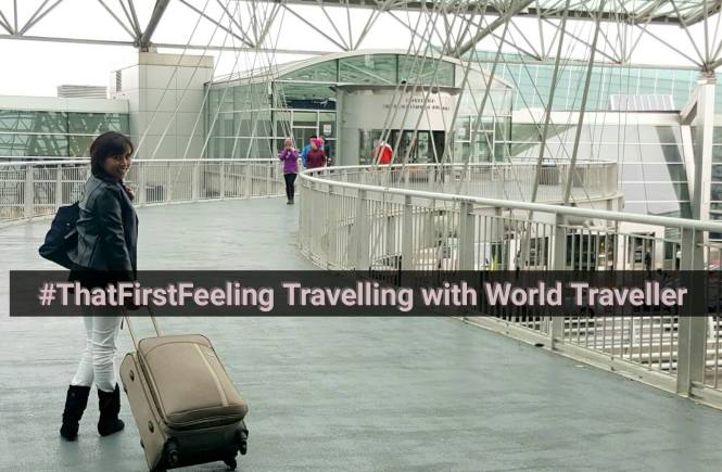 World Traveller #ThatFirstFeeling