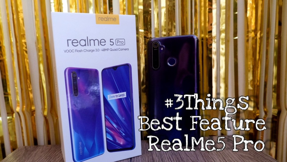 My 3 Best Things About the RealMe5 Pro