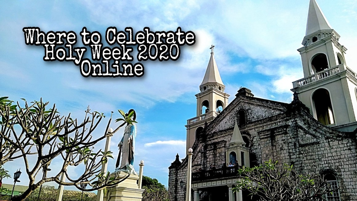 Life in the Age of Coronavirus: Celebrating Holy Week Online
