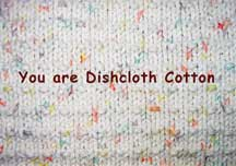 You are dishcloth cotton.