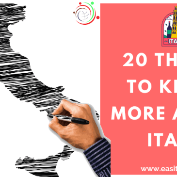 20 Things to Know more about Italy