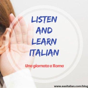 Listen and Learn Italian – Una giornata a Roma