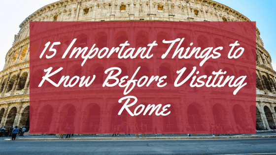 15 Important Things to Know Before Visiting Rome