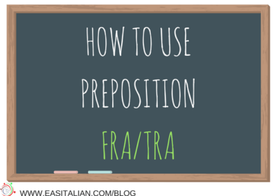 HOW TO USE PREPOSITION FRA/TRA