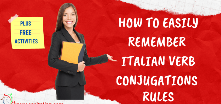 How to Easily Remember Italian Verb Conjugations Rules