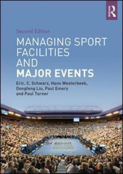 Managing sport facilities and major events Eric C. Schwarz